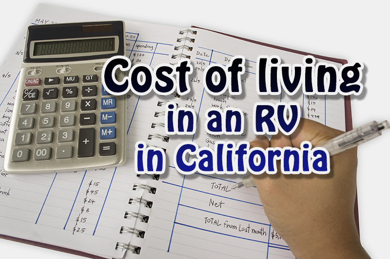 How Much It Cost To Live In An Rv In California